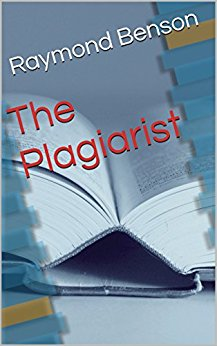 The Plagiarist by Raymond Benson