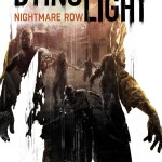 """""""DYING LIGHT–NIGHTMARE ROW"""" NOW AVAILABLE!"""