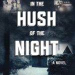 """In the Hush of the Night"" May 15, 2018!"